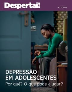 Despertai! N.° 1 2017 | Depressão Em Adolescentes Porquê? O Que Pode Ajudar?