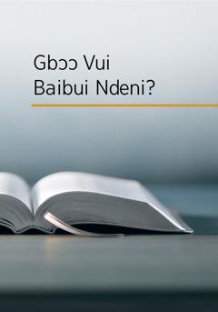 Gbɔɔ Vui Baibui Ndeni?