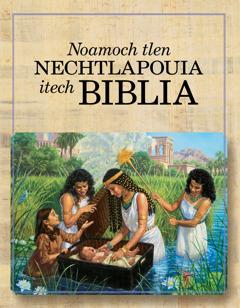 Amochtli Noamoch tlen nechtlapouia itech Biblia | ToTajtsin Dios okitemakak itlajtol kichiuas se xochitlali