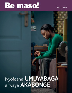 Bemaso! No. 1 2017 | Ivyofasha umuyabaga arwaye akabonge