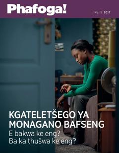 Phafoga! No. 1 2017 | Kgateletšego ya Monagano Bafseng—E bakwa ke eng? Ba ka thušwa ke eng?