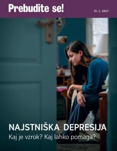 Prebudite se!, št. 1, 2017 | Najstniška depresija –Kaj je vzrok? Kaj lahko pomaga?