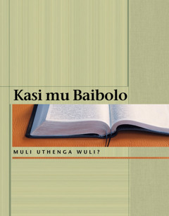 Kasi mu Baibolo Muli Uthenga Wuli?