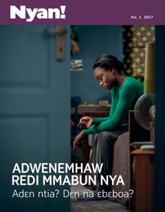 Nyan! No. 1 2017 | Adwenemhaw Redi Mmabun Nya—Adɛn Ntia? Dɛn na Ɛbɛboa?