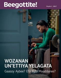 Beegottite! Paydo 1 2017 | Wozanan Unˈˈettiya Yelagata—Gaasoy Aybee? Eta Waati Maaddanee?
