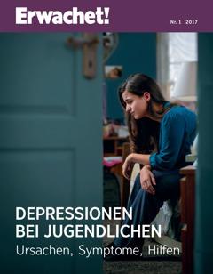 Erwachet! Nr. 1/2017 | Depressionen bei Jugendlichen: Ursachen, Symptome, Hilfen