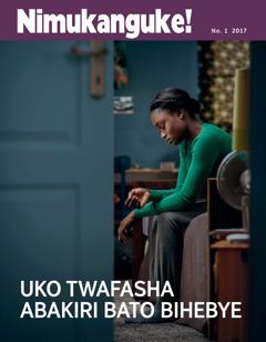 Nimukanguke! No. 1 2017 | Uko twafasha abakiri bato bihebye