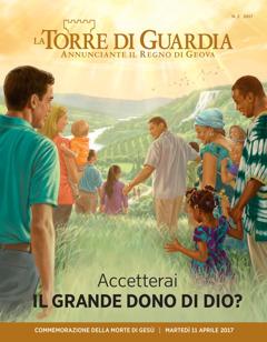 La Torre di Guardia, n.2 2017 | Accetterai il grande dono di Dio?