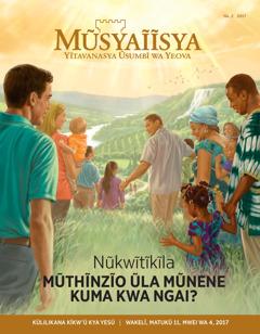 Ĩkaseti ya Mũsyaĩĩsya Na. 2 2017 | Nũkwĩtĩkĩla Mũthĩnzĩo Ũla Mũnene Kuma kwa Ngai?