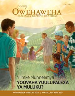 Owehaweha No. 2 2017 | Niireke Munneemya Yoovaha Yuulupalexa ya Muluku?