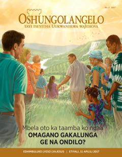 Oshifo shOshungolangelo No. 22017 | Mbela oto ka taamba ko ngaa omagano gaKalunga ge na ondilo?