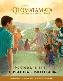 Le Olomatamata Nu. 2 2017   Po o le a E Taliaina le Meaalofa Silisili a le Atua?