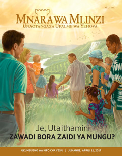 Mnara wa Mlinzi Na. 2 2017   Je, Utaithamini Zawadi Bora Zaidi ya Mungu