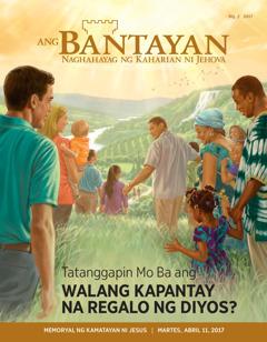 Ang Bantayan Blg.2 2017 | Tatanggapin Mo Ba ang Walang Kapantay na Regalo ng Diyos?