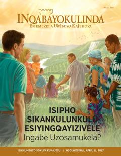 INqabayokulinda No. 22017 | Isipho SikaNkulunkulu Esiyingqayizivele—Ingabe Uyosamukela?