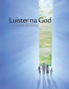 Luister na God en lewe vir ewig