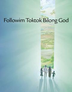 Followim Toktok Bilong God