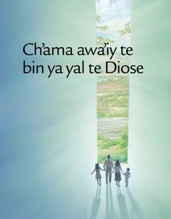 Ch'ama awa'iy te bin ya yal te Diose