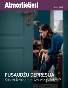 """Žurnāla """"Atmostieties!"""" 2017.gada 1. numurs   Pusaudžu depresija. Kas to izraisa un kas var palīdzēt?"""