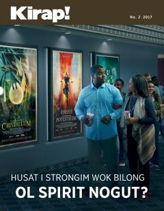 Kirap! No. 2 2017 | Husat i Strongim Wok Bilong Ol Spirit Nogut?