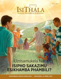 IsiThala. 22017 | Uzosamukela Na Isipho SakaZimu Esikhamba Phambili?