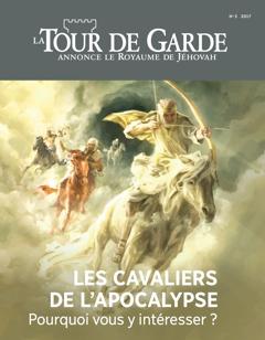 La Tour de Garde No. 3 2017 | Les cavaliers de l'Apocalypse : pourquoi vous y intéresser?