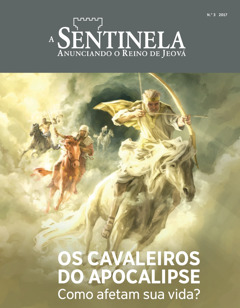 A Sentinela N°. 3 2017 | The Four Horsemen—How Their Ride Affects You