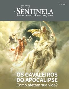 ASentinela Nu 3 di 2017 | Os cavaleiros do Apocalipse — Como afetam sua vida?