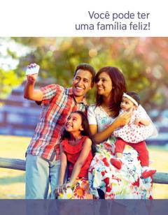 Você pode ter uma família feliz