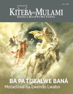 Dipepala Kiteba kya Mulami, No.3, 2017 | Ba pa Tubalwe Baná—Motadilwa na Lwendo Lwabo
