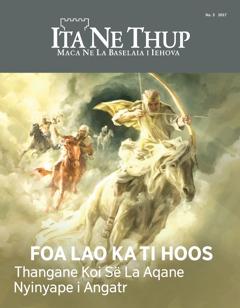 Ita Ne Thup Na. 3 2017 | Foa Lao Ka Ti Hoos—Thangane Koi Së La Aqane Nyinyape i Angatr