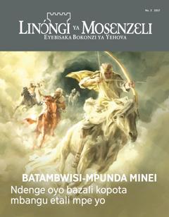 Linɔ́ngi ya Mosɛnzɛli No. 3 2017 | Batambwisi-mpunda minei—Ndenge oyo bazali kopota mbangu etali mpe yo