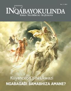 INqabayokulinda No. 3 2017   Kuyanceda Yini Ukwazi Ngabagadi Bamabhiza Amane?