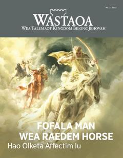Wastaoa No. 3 2017   Fofala Man wea Raedem Horse—Hao Olketa Affectim Iu