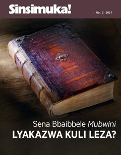 Sinsimuka! No. 3 2017 | Sena Bbaibbele Mubwini Lyakazwa Kuli Leza?