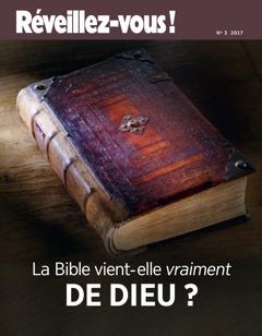 Réveillez-vous! No32017  La Bible vient-elle vraiment de Dieu?
