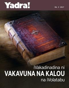 Yadra! Nb. 3 2017 | E Vakavuna Dina na iVolatabu na Kalou?