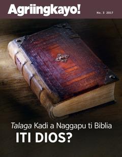 Agriingkayo! No. 3 2017 | Talaga Kadi a Naggapu ti Biblia iti Dios?