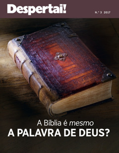 Despertai! No. 3 2017 | Is the Bible Really From God?