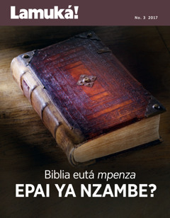 Lamuká! No. 3 2017 | Biblia eutá mpenza epai ya Nzambe?