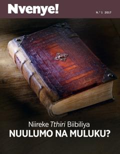 Nvenye! N.° 3 2017 Niireke Tthiri Biibiliya Nuulumo na Muluku?