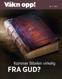 Våkn opp! nr. 32017 | Kommer Bibelen virkelig fra Gud?