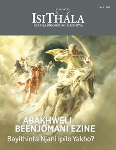 IsiThala No. 32017 | Abakhweli Beenjomani Ezine—Bayithinta Njani Ipilo Yakho?