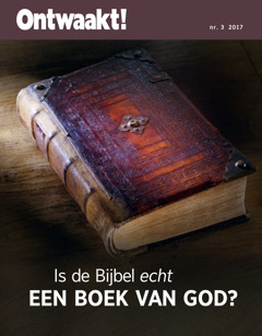 Ontwaakt! nr. 3 2017   Is de Bijbel echt een boek van God?