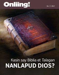 Onliing! No. 3 2017 | Kasin say Biblia et Talagan Nanlapud Dios?