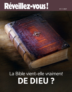 Réveillez-vous! No. 3 2017 | Is the Bible Really From God?