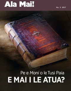 Ala Mai! Nu. 3 2017 | Pe e Moni o le Tusi Paia e Mai i le Atua?