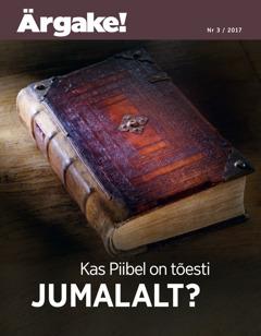 Kas Piibel on tõesti Jumalalt? | Ärgake! nr 3 / 2017