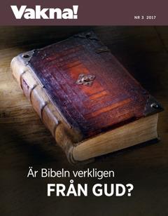 Vakna! nr32017 | Är Bibeln verkligen från Gud?