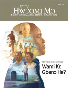 Hwɔɔmi Mɔ No. 4 2017   Mɛni Baiblo ɔ De Ngɛ Wami Kɛ Gbenɔ He?